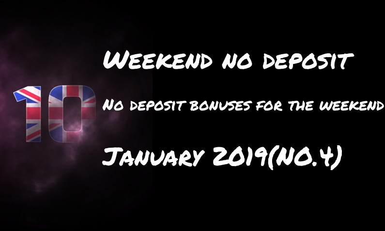 10 for the weekend: no deposit – #4 January 2019
