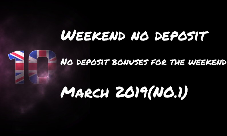 10 for the weekend: no deposit bonuses – #1 March 2019