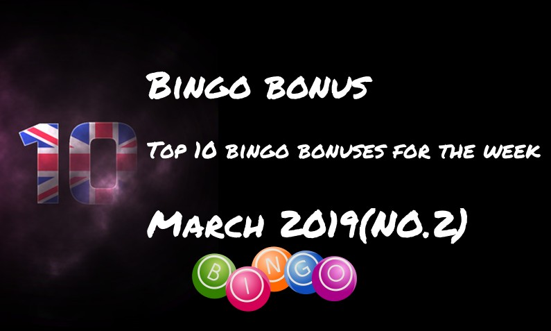 Top 10 bingo bonuses for this week – #2 March 2019