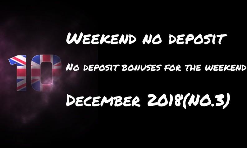 Top 10 for the weekend: no deposit bonuses – #3 December 2018