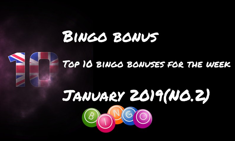 Top Ten bingo bonuses for this week – #2 January 2019