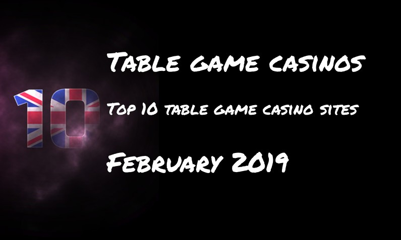 Top ten UK online casinos with table games for this month – February 2019